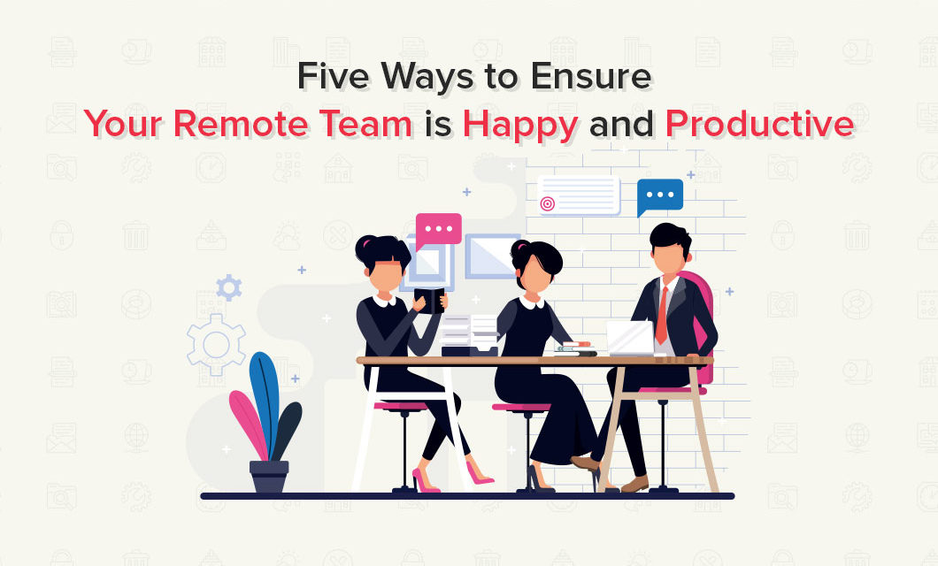https://www.fusionfirst.com/wp-content/uploads/2020/01/Five-Ways-to-Ensure-Your-Remote-Team-is-Happy-and-Productive-1060x640.jpg