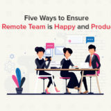 Five-Ways-to-Ensure-Your-Remote-Team-is-Happy-and-Productive
