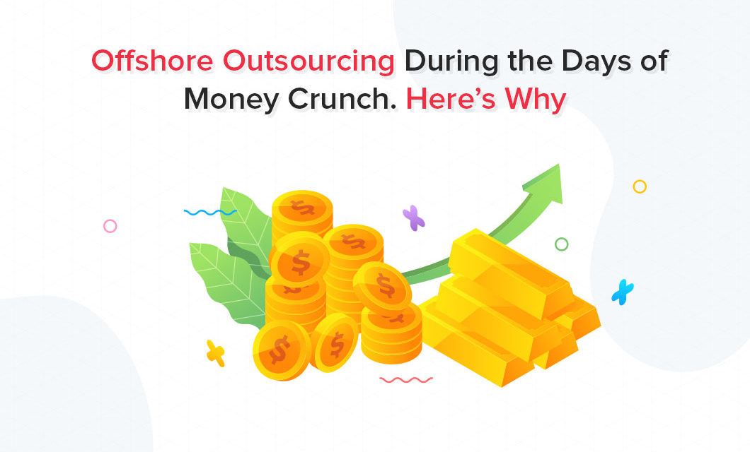 https://www.fusionfirst.com/wp-content/uploads/2020/01/Offshore-Outsourcing-During-the-Days-of-Money-Crunch-1060x640.jpg