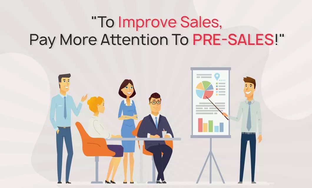 https://www.fusionfirst.com/wp-content/uploads/2020/01/To-Improve-Sales-Pay-More-Attention-To-Pre-Sales-1060x640.jpg